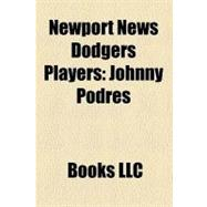 Newport News Dodgers Players : Johnny Podres, Clem Labine, Larry Sherry, Al Gionfriddo, Stan Williams, Ed Roebuck, Jim Baxes, Tommy Brown