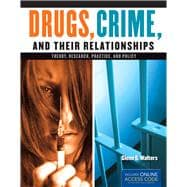 Drugs, Crime, and Their Relationships: Theory, Research, Practice, and Policy,9781284021172