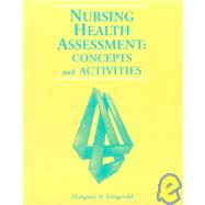 Nursing Health Assessment : Concepts and Activities