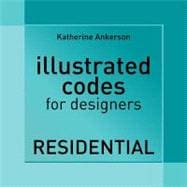 Illustrated Codes for Designers : Residential, 9781609011185