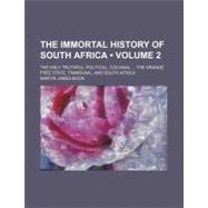 The Immortal History of South Africa: The Only Truthful, Pol..., 9780217351188  