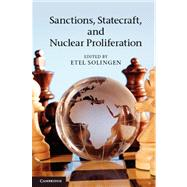 Sanctions, Statecraft, and Nuclear Proliferation : Sanctions, Inducements, and Collective Action,9780521281188