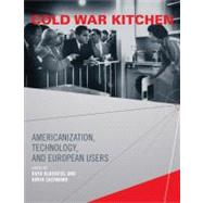 Cold War Kitchen : Americanization, Technology, and European..., 9780262151191  
