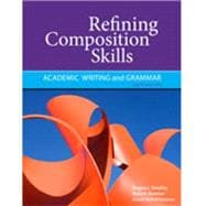 Refining Composition Skills Academic Writing and Grammar,9781111221195