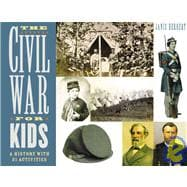 The Civil War for Kids: A History With 21 Activities, 9781435261198  
