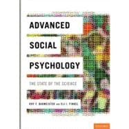 Advanced Social Psychology : The State of the Science, 9780195381207  