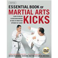 Essential Book of Martial Arts Kicks: Learn to Unleash a Dev..., 9780804841221  