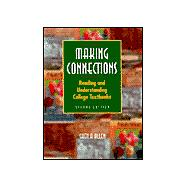 Making Connections : Reading and Understanding College Textbooks