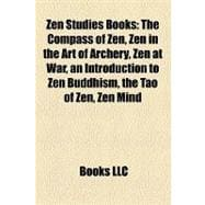 Zen Studies Books : The Compass of Zen, Zen in the Art of Ar..., 9781157161226  