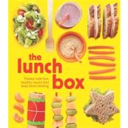 The Lunch Box Packed with Fun, Healthy Meals that Keep them Smiling,9781616281229
