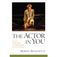 The Actor In You Sixteen Simple Steps to Understanding the Art of Acting,9780205781232