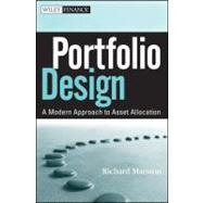 Portfolio Design : A Modern Approach to Asset Allocation, 9780470931233  