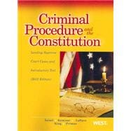 Criminal Procedure and the Constitution, Leading Supreme Court Cases and Introductory Text, 2012,9780314281234