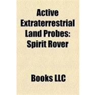 Active Extraterrestrial Land Probes : Spirit Rover, Opportun..., 9781155311234  