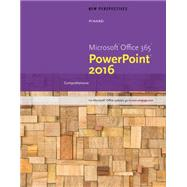 New Perspectives Microsoft Office 365 & PowerPoint 2016 Comprehensive