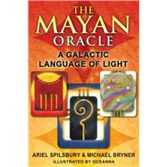 The Mayan Oracle: A Galactic Language of Light, 9781591431237  