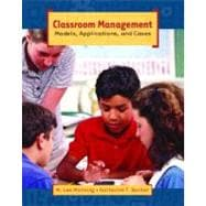 Classroom Management : Models, Applications, and Cases,9780130901248
