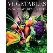 Vegetables by Forty Great French Chefs,9782080301253