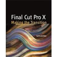 Final Cut Pro X : Making the Transition, 9780321811264