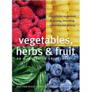 Vegetables, Herbs and Fruit : An Illustrated Encyclopedia, 9781554071265