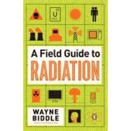 A Field Guide to Radiation, 9780143121275