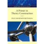 Primer in Theory Construction, An A&B Classics Edition,9780205501281