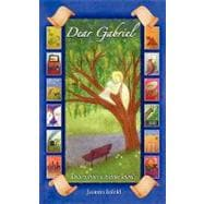 Dear Gabriel : Letters from a Trainee Angel, 9780976051282  