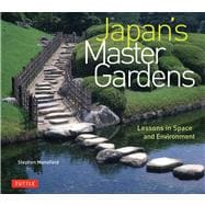 Japan's Master Gardens : Lessons in Space and Environment, 9784805311288