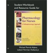 Study Guide for Pharmacology for Nurses : A Pathophysiologic Approach