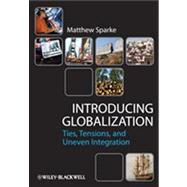 Introducing Globalization Ties, Tensions, and Uneven Integration,9780631231295