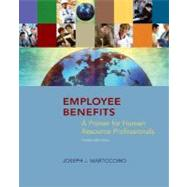 Employee Benefits : A Primer for Human Resource Professionals