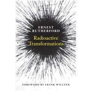 Radioactive Transformations, 9780300181302