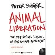 Animal Liberation: The Definitive Classic of the Animal Rights Movement,9780061711305