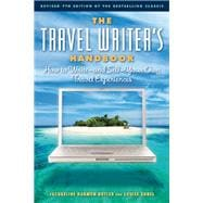 The Travel Writer's Handbook; How to Write ?? and Sell ?? ..., 9781572841314