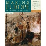 Making Europe since 1300 : The Story of the West