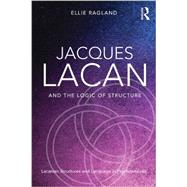 Jacques Lacan and the Logic of Structure: Topology and language in psychoanalysis,9780415721325