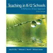 Teaching in K-12 Schools : A Reflective Action Approach (with MyEducationLab)