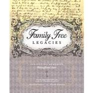 Family Tree Legacies : Preserving Memories Throughout Time,9781440301346