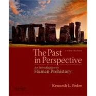 The Past in Perspective; An Introduction to Human Prehistory ,9780195391350