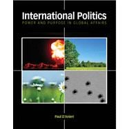 International Politics : Power and Purpose in Global Affairs,9780534521356