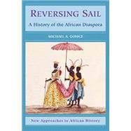 Reversing Sail: A History of the African Diaspora,9780521001359