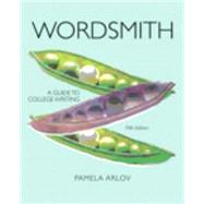 Wordsmith : A Guide to College Writing (with NEW MyWritingLab with Pearson eText Student Access Code Card)