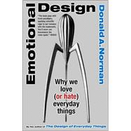 Emotional Design: Why We Love (or Hate) Everyday Things,9780465051366