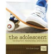 The Adolescent Development, Relationships, and Culture,9780205731367