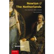 Newton and the Netherlands : How Newton's Ideas Entered the Continent,9789087281373