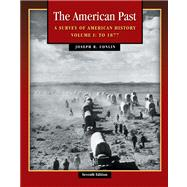 American Past With Infotrac: A Survey of American History, to 1877