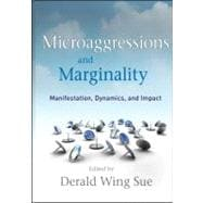 Microaggressions and Marginality : Manifestation, Dynamics, and Impact
