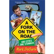 A Fork on the Road; 400 Cities/One Stomach, 9780762751402  
