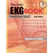 The Only EKG Book You'll Ever Need,9781605471402