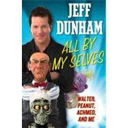 All by My Selves : Walter, Peanut, Achmed, and Me, 9780525951414  